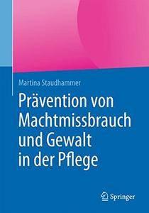 Prävention von Machtmissbrauch und Gewalt in der Pflege