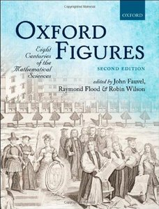Oxford Figures: Eight Centuries of the Mathematical Sciences, 2 edition
