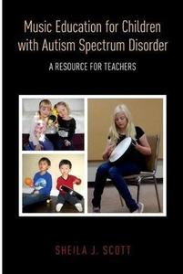Music Education for Children with Autism Spectrum Disorder: A Resource for Teachers [Repost]