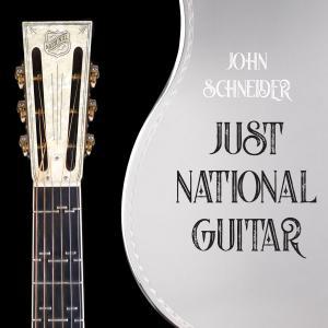 John Schneider - Just National Guitar (2019)