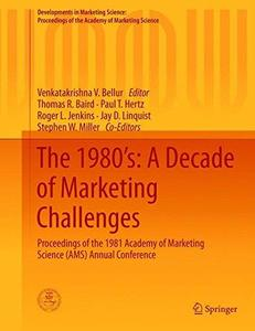 The 1980's: A Decade of Marketing Challenges: Proceedings of the 1981 Academy of Marketing Science (AMS) Annual Conference
