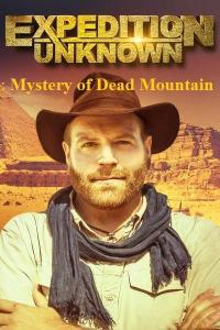 Discovery Ch. - Expedition Unknown: Mystery of Dead Mountain (2019)