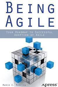 Being Agile: Your Roadmap to Successful Adoption of Agile [repost]