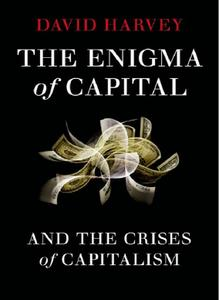 The Enigma of Capital: And the Crises of Capitalism (Repost)