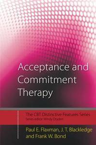 Acceptance and Commitment Therapy: Distinctive Features (repost)