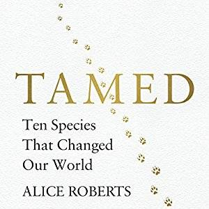 Tamed: Ten Species That Changed Our World [Audiobook]