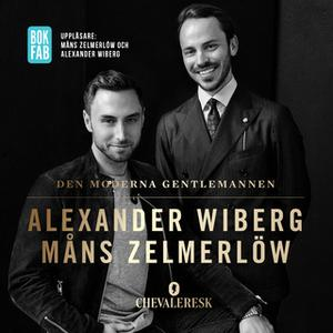 «Den moderna gentlemannen» by Alexander Wiberg,Måns Zelmerlöw