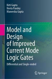 Model and Design of Improved Current Mode Logic Gates: Differential and Single-ended