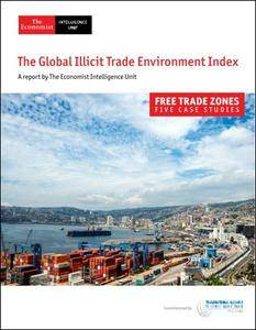 The Economist (Intelligence Unit) - The Global Illicit Trade Environment Index, Free Trade Zones (2018)