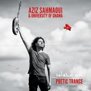 Aziz Sahmaoui & University of Gnawa - Poetic Trance (2019)