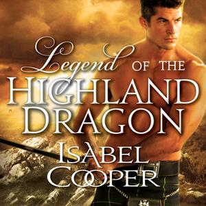 «Legend of the Highland Dragon» by Isabel Cooper