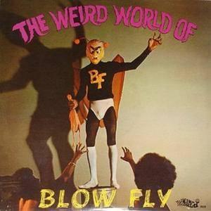 Blowfly - The Weird World Of Blowfly (1973) {Weird World} **[RE-UP]**
