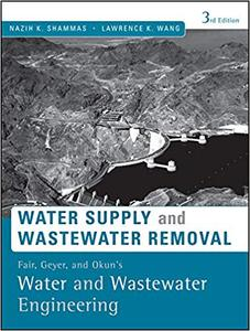 Fair, Geyer, and Okun's, Water and Wastewater Engineering: Water Supply and Wastewater Removal Ed 3