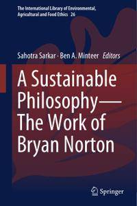 A Sustainable Philosophy—The Work of Bryan Norton (Repost)