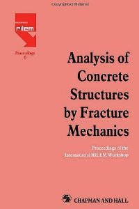 Analysis of Concrete Structures by Fracture Mechanics (repost)