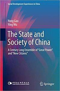 """The State and Society of China: A Century Long Ensemble of """"Great Power"""" and """"New Citizens"""""""