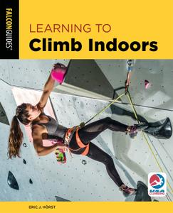 Learning to Climb Indoors (How to Climb), 3rd Edition