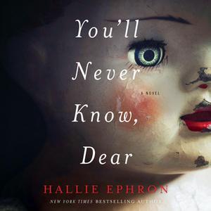 «You'll Never Know, Dear» by Hallie Ephron