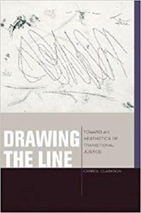 Drawing the Line: Toward an Aesthetics of Transitional Justice (Just Ideas)