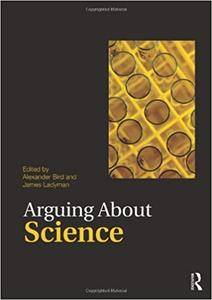 Arguing About Science