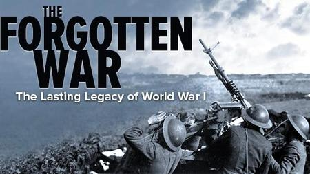 Forgotten War: The Lasting Legacy of World War I