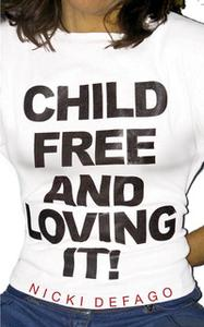 «Childfree and Loving It» by Nicki Defago