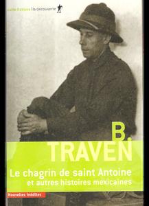 B. Traven - Le chagrin de saint Antoine et autres histoires mexicaines