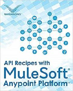 API Recipes with MuleSoft® Anypoint Platform [Repost]