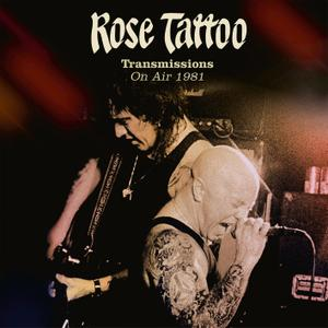 Rose Tattoo - Transmissions on Air 1981 (2019) [Official Digital Download]
