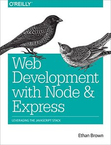 Web Development with Node and Express: Leveraging the JavaScript Stack (Repost)