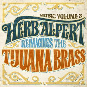 Herb Alpert - Music, Volume 3: Herb Alpert Reimagines the Tijuana Brass (2018)