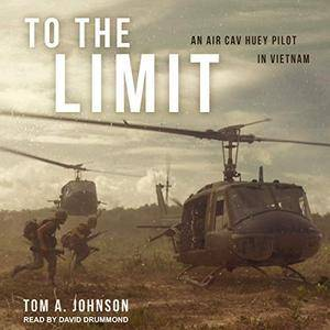 To the Limit: An Air Cav Huey Pilot in Vietnam [Audiobook]