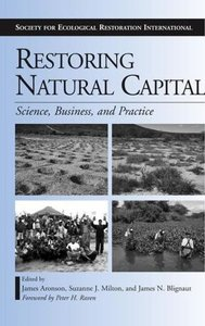 """""""Restoring Natural Capital: Science, Business, and Practice"""" (Repost)"""