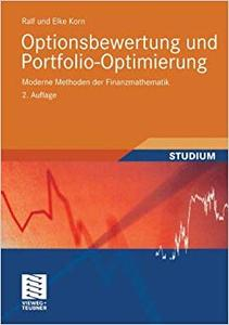 Optionsbewertung und Portfolio-Optimierung: Moderne Methoden der Finanzmathematik