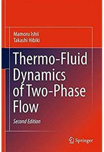 Thermo-Fluid Dynamics of Two-Phase Flow (2nd edition)