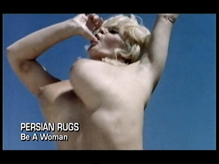 VideoClip Persian Rugs - Be A Woman (Uncensored)