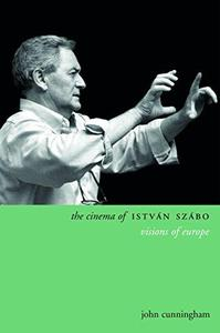 The cinema of István Szábo : visions of Europe