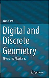 Digital and Discrete Geometry: Theory and Algorithms