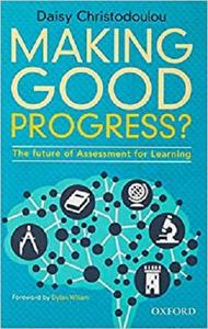 Making Good Progress?: The future of Assessment for Learning [Repost]