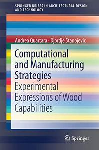 Computational and Manufacturing Strategies: Experimental Expressions of Wood Capabilities (Repost)