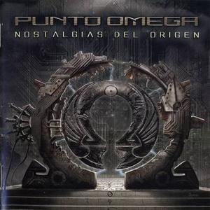 Punto Omega - Nostalgias Del Origen (2006)