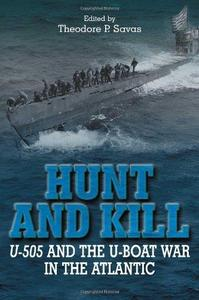Hunt and kill : U-505 and the U-boat war in the Atlantic (Repost)