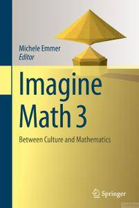 Imagine Math 3: Between Culture and Mathematics