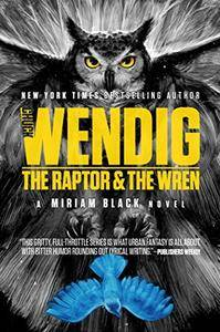The Raptor & the Wren (Miriam Black Book 5)