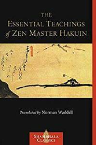 The Essential Teachings of Zen Master Hakuin: A Translation of the Sokko-roku Kaien-fusetsu [Kindle Edition]