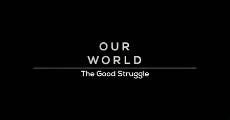 BBC Our World - The Good Struggle (2019)