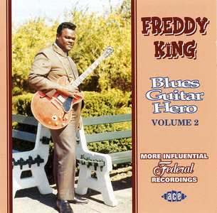 Freddy King - Blues Guitar Hero Volume 2: More Influential Federal Recordings (2002)