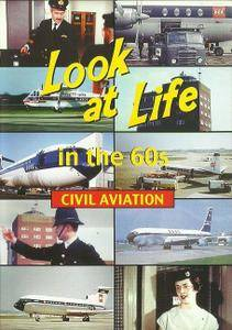 Carlton Media - Look at Life: Civil Aviation in the 60s (2003)