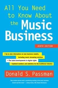 «All You Need to Know About the Music Business» by Donald S. Passman