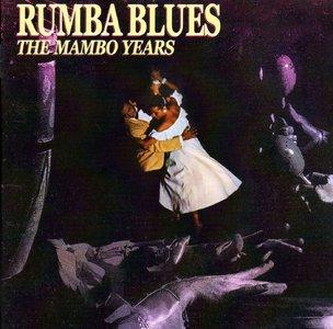 VA - Rumba Blues - The Mambo Years   (2010)